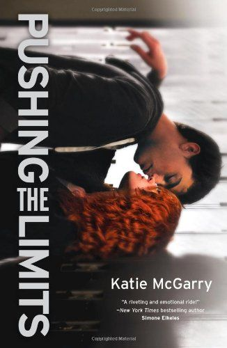 Pushing the Limits (Harlequin Teen) by Katie McGarry