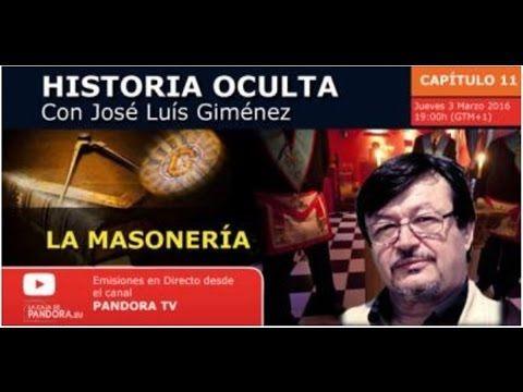 LA MASONERÍA Historia Oculta Capítulo XI con José Luís Giménez - YouTube