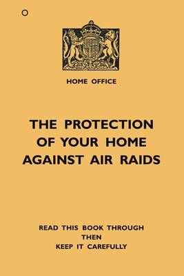 The Protection of Your Home Against Air Raids - Old House (Paperback)