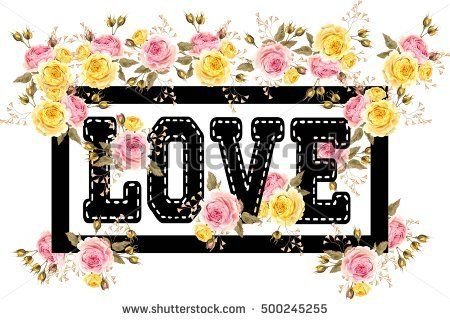 Slogan text with flowers. Love illustration. Romantic background