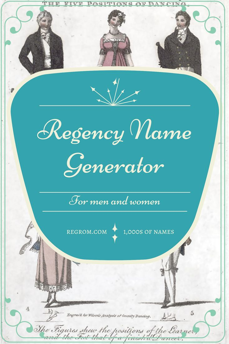 Regency name generator for men and women.  Thousands of character names for #regency #Georgian and #Victorian #British jane austen #history #names