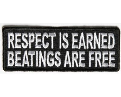 funny Military Patches | ... Patches » Respect is Earned Beatings Are Free Funny Iron On Patch