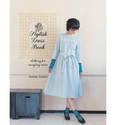 Stylish Dress Book: Clothing for Everyday Wear - ISBN: 9781780673042