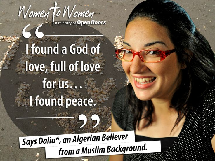 """I found a God of love, full of love for us… I found peace,"" says Dalia* an Algerian Believer from a Muslim Background."