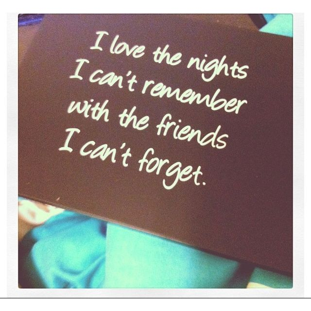 #friends #quotes #drunk