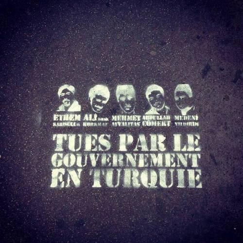 """Street txt in France; ''They were killed by the government in Turkey'' - Fransa'da bir sokak yazısı: """"Türkiye'de devlet tarafından öldürüldüler"""" #streetart #graffiyi #occupygezi #gezi #protest #text"""