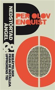 http://www.adlibris.com/se/product.aspx?isbn=9113022253   Titel: Nedstörtad ängel - Författare: Per Olov Enquist - ISBN: 9113022253 - Pris: 49 kr