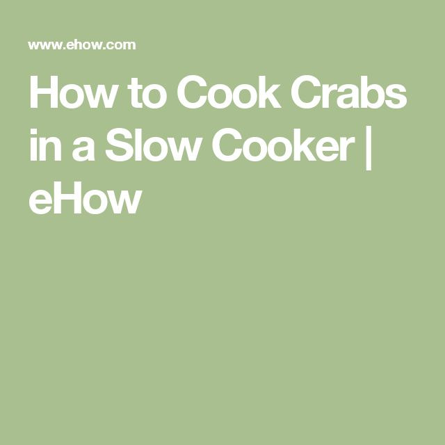 How to Cook Crabs in a Slow Cooker | eHow