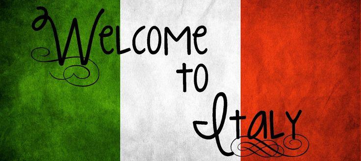 """Benvenuto in Italia"""" – Welcome to Italy"""