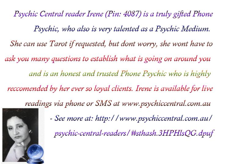 Psychic Central reader Irene (Pin: 4087) http://www.psychiccentral.com.au/psychic-central-readers/#sthash.3HPHlsQG.dpuf