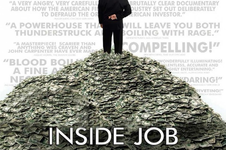 """inside job ethics Charles fergusen's documentary about the 2008 financial collapse, """"inside job"""", chronicled the maze of deceit, conflicts of interest, greed, recklessness and self-serving maneuvers across multiple professions and sectors of the economy that led to the meltdown."""