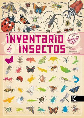 """""""Inventario de insectos"""", texto de Virginie Aladjidi e ilustraciones de Emmanuelle Tchaykriel, en editorial Kalandraka. Su complejidad morfológica, su utilidad en el ciclo de la naturaleza, su notable abundancia de especies... Todo lo que necesitamos saber sobre los insectos, en un hermoso libro, evocador de los antiguos cuadernos de campo."""