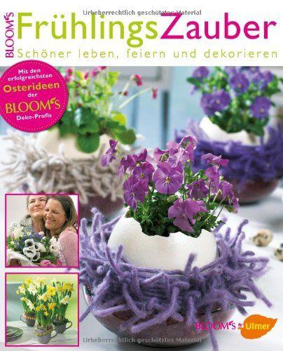 FrühlingsZauber: Schöner leben, feiern und dekorieren by Bloom's Bloom's Team http://www.amazon.de/dp/3800182629/ref=cm_sw_r_pi_dp_xobKwb0ZQ37QT