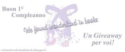 We Found Wonderland In Books: Il blog compie 1 anno: un giveaway per voi!