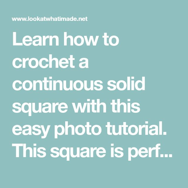 Learn how to crochet a continuous solid square with this easy photo tutorial. This square is perfect for colour change yarns.