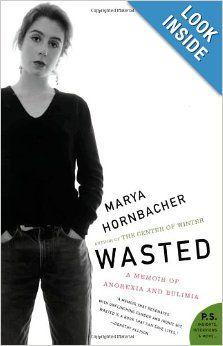 Wasted: A Memoir of Anorexia and Bulimia (P.S.): Marya Hornbacher: 9780060858797: Amazon.com: Books Jos tää löytyy jostain niin haluaisin. Mulla on itellä suomenettuna tää alkuperänenkin ois kiva lukia.