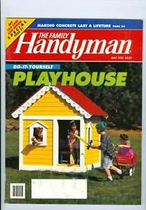 1992 Handyman Magazine: Do-It-Yourself Playhouse/Making Concrete Last Lifetime