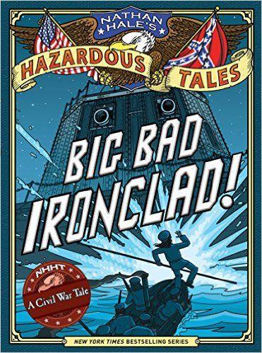 Big Bad Ironclad! (Nathan Hale's Hazardous Tales #2): Nathan Hale: 9781419703959: Amazon.com: Books
