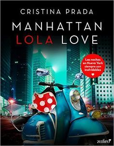 Descargar Manhattan Lola Love de Cristina Prada Kindle, PDF, eBook, Manhattan Lola Love PDF Gratis