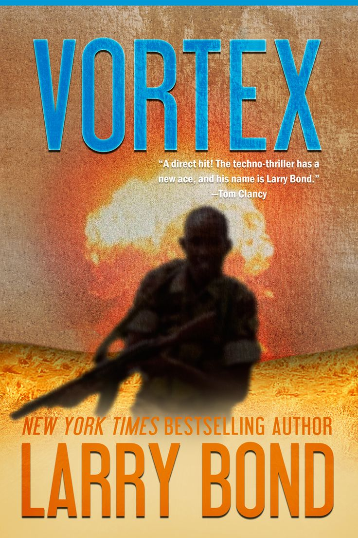 Ebook Giveaway: Vortex By Larry Bond  Man Of La Book