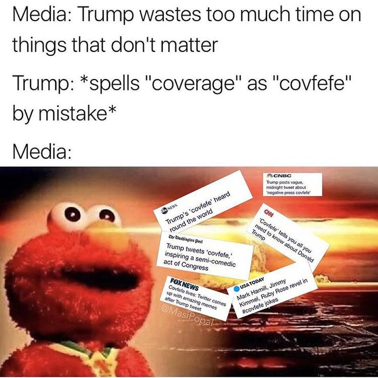 "C O V F E F E (the real question is what was he going to say afterwards? Why did he stop at ""covfefe""? What has this world come to?)"