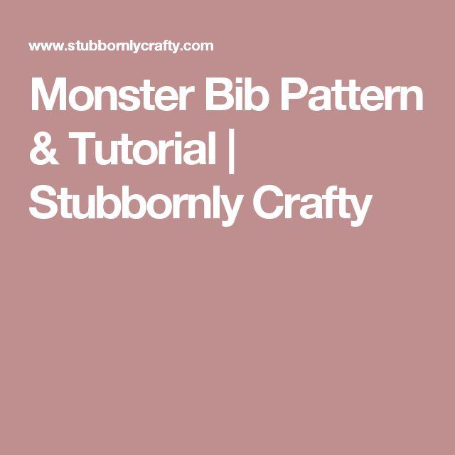 Monster Bib Pattern & Tutorial | Stubbornly Crafty