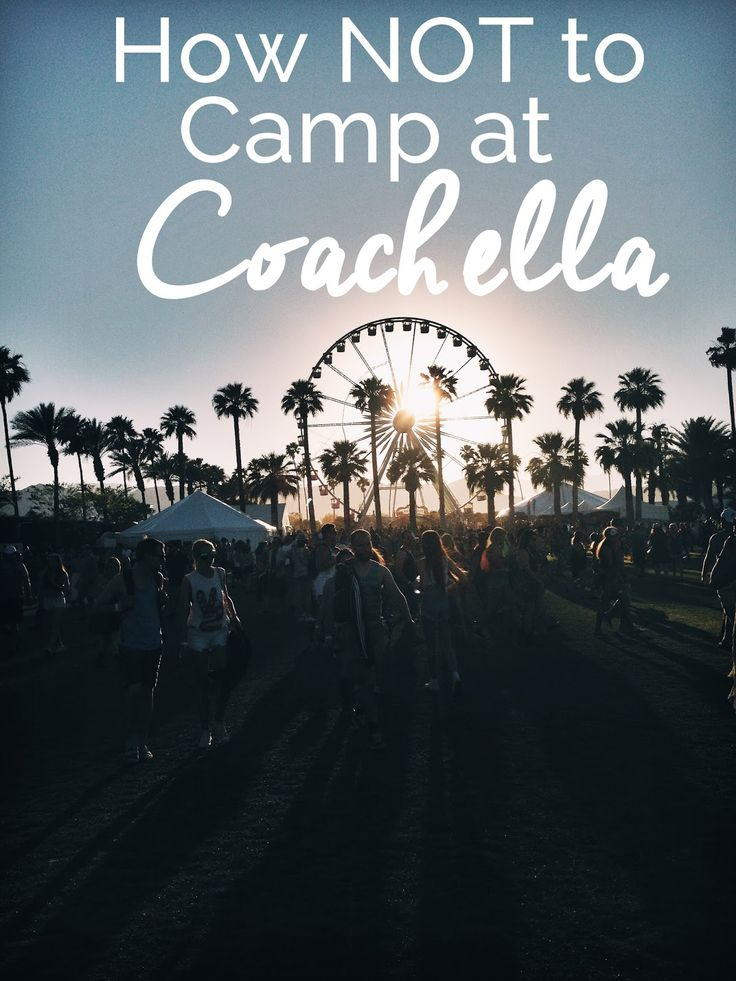 Always, Erin: How NOT To Camp at Coachella