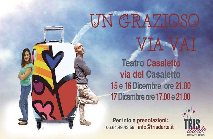 Un Grazioso Via Vai, dal 15 al 17 dicembre al Teatro Casaletto di Roma. Parte dell'incasso andrà in beneficenza alla Casa Ronald McDonald Roma Palidoro