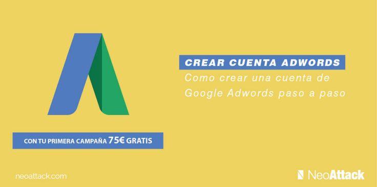 Como crear una cuenta de Google Adwords paso a paso