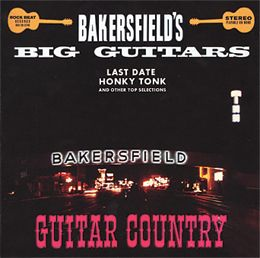 Guitar Country: Bakersfield's Big Guitars - Clarence White, George Paxton, Hugh Brockie & Dennis Payne, guitars. - Daedalus Books Online