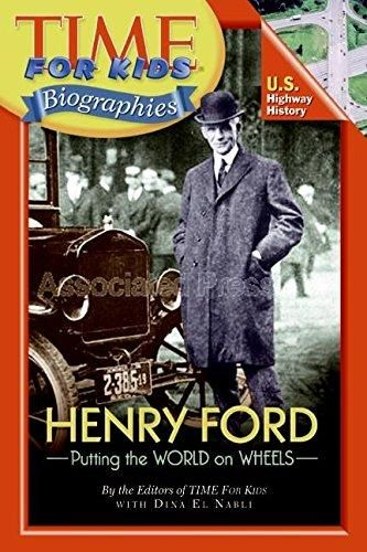 Henry Ford Time For Kids Biographies