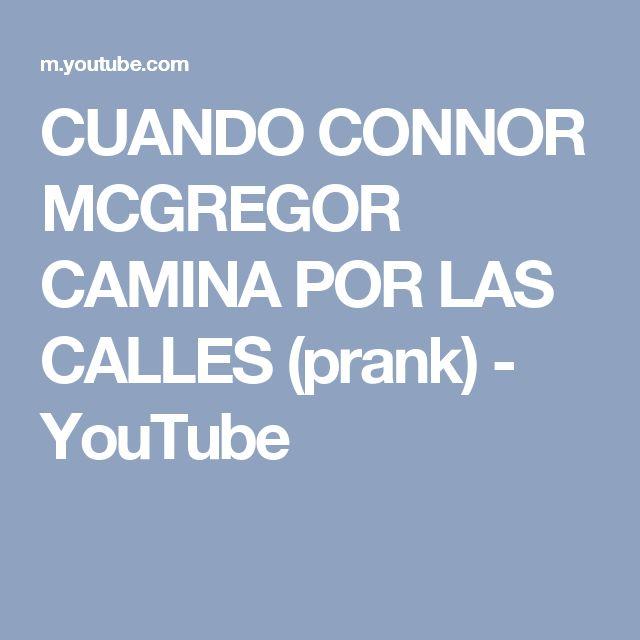 CUANDO CONNOR MCGREGOR CAMINA POR LAS CALLES (prank) - YouTube