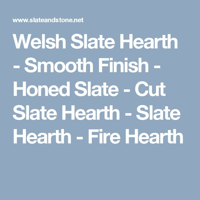 Welsh Slate Hearth - Smooth Finish - Honed Slate - Cut Slate Hearth - Slate Hearth - Fire Hearth
