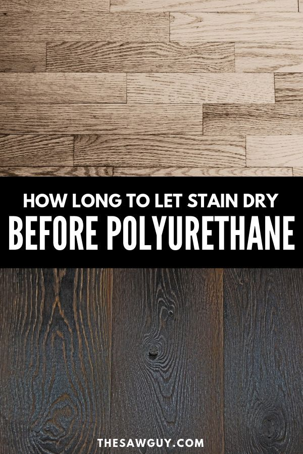 How Long To Let Stain Dry Before Polyurethane How To Apply