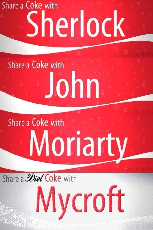 With all that cake Mycrofts been having its no wonder he needs a Diet Coke<<<<<THIS