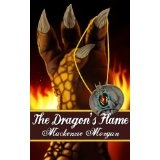 The Dragon's Flame (The Chronicles of Terah # 2) (Kindle Edition)By Mackenzie Morgan