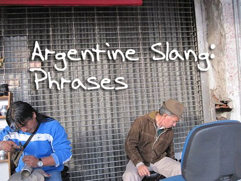 Argentine Slang Phrases | Argentine Spanish, or rather Rioplatenese Spanish is loaded with Slang that will take you years to understand. This guide should make it a little bit easier for you. #LearnSpanish #Argentina #SpanishSlang