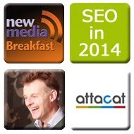 New Media Breakfast June - What business owners and marketers need to know about SEO in 2014