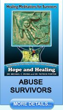 This series by Dr. Patrick Porter is inspired by Dr. Michael Irving's Reaching Out Child Abuse Monument. These visualizations will assist you in seeing yourself as a remarkable person who has the courage to live through adversity and rise above and beyond a kind of cruelty that never should have happened. You will see that you have a hopeful, problem-solving spirit with a commitment to make more of your life: http://www.MindFitMeditations.com