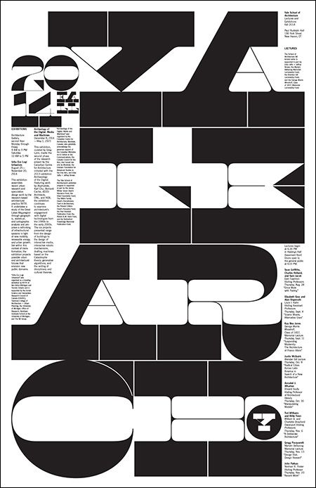 One of Yale School of Architecture posters by Pentagram's Michael Bierut and Jessica Svendsen. Font by Kris Sowersby of Klim Type Foundry.