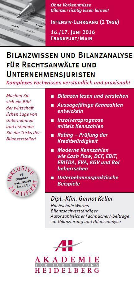 AH Akademie für Fortbildung Heidelberg GmbH:Bilanzwissen und Bilanzanalyse für Juristen am 16./17. Juni 2016 in Frankfurt/Main #Bilanzwissen #Bilanzanalyse #Insolvenzprognose #UnternehmenspraktischeBeispiele #Fortbildung #Weiterbildung #Seminar #AkademieHeidelberg