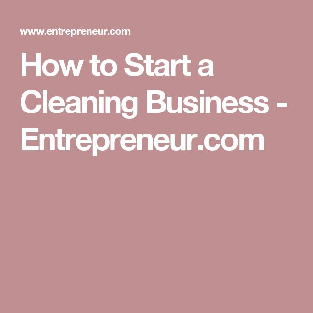 30 best clean it up images on pinterest cleaning hacks cleaning how to start a cleaning business entrepreneur fandeluxe Images