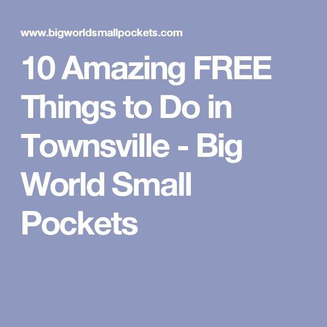 10 Amazing FREE Things to Do in Townsville - Big World Small Pockets