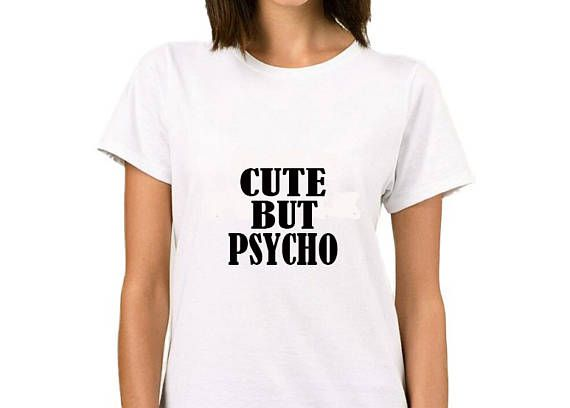 Gesneden maar Psycho T-shirt-mode grappige slogan womens