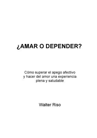Walter riso amar o depender