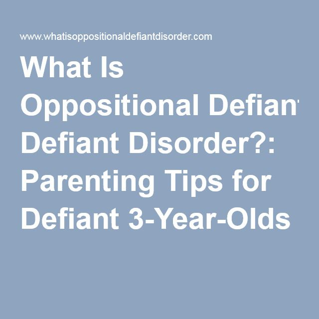 What Is Oppositional Defiant Disorder?: Parenting Tips for Defiant 3-Year-Olds