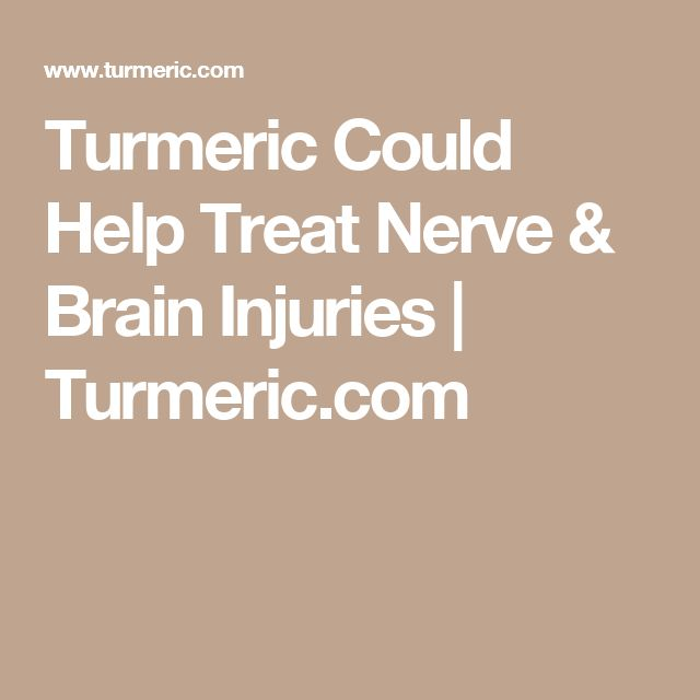 Turmeric Could Help Treat Nerve & Brain Injuries | Turmeric com
