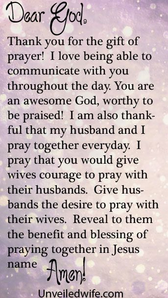 Prayer Of The Day – Praying With Your Husband --- Dear Lord, Thank you for the gift of prayer! I love being able to communicate with you throughout the day. Thank you for also hearing my requests and answering my prayers! You are an awesome God, worthy to be praised! I am also… Read More Here http://unveiledwife.com/prayer-of-the-day-praying-with-your-husband/ #marriage #love