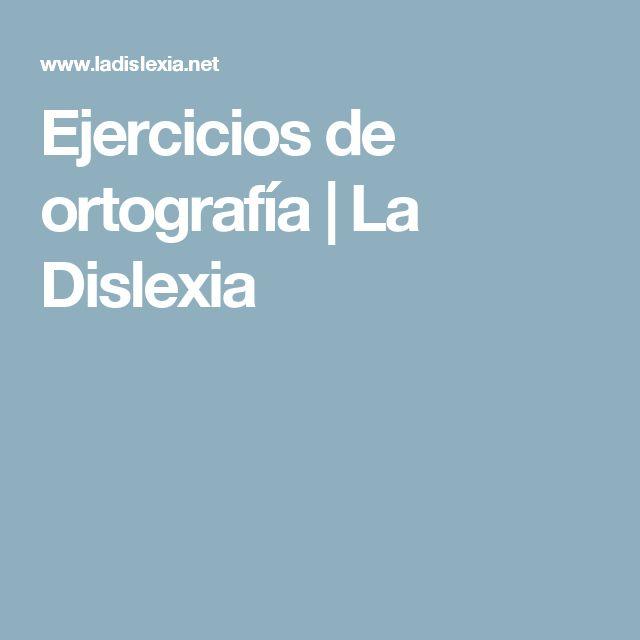Ejercicios de ortografía | La Dislexia