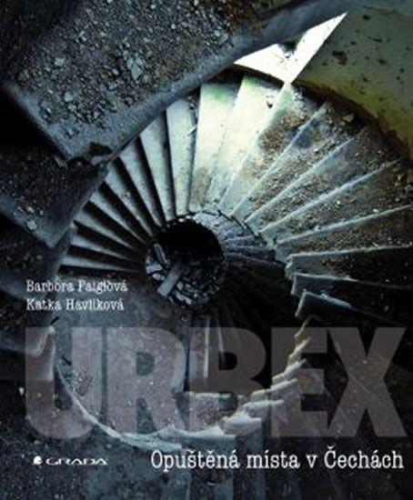 Kniha URBEX - Opuštěná místa v Čechách | bux.cz